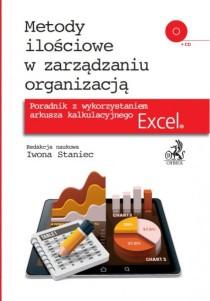 Metody ilościowe w zarządzaniu organizacją. Poradnik z wykorzystaniem arkusza kalkulacyjnego Excel + CD