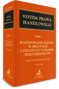 Postępowanie sądowe w sprawach cywilnych z udziałem przedsiębiorców. System Prawa Handlowego. Tom 7
