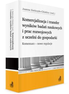 Komercjalizacja i transfer wyników badań naukowych i prac rozwojowych z uczelni do gospodarki. Komentarz – nowe regulacje