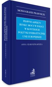 Prawne aspekty rynku mocy w Polsce w kontekście polityki energetycznej Unii Europejskiej