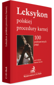 Leksykon polskiej procedury karnej. 100 podstawowych pojęć