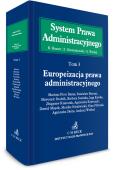 Europeizacja prawa administracyjnego. System Prawa Administracyjnego. Tom 3