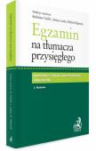 Egzamin na tłumacza przysięgłego. Komentarz, teksty egzaminacyjne, dokumenty - j. angielski, niemiecki, francuski, rosyjski i hiszpański