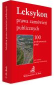 Leksykon prawa zamówień publicznych. 100 podstawowych pojęć