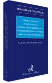 Prawne problemy funkcjonowania konsorcjów uczestniczących w obrocie regulowanym przez Prawo zamówień publicznych
