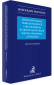 Instrumentalizacja prawa konkurencji Unii Europejskiej w obliczu konsolidacji sektora transportu lotniczego