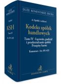 Kodeks spółek handlowych. Tom IV. Łączenie, podział i przekształcanie spółek. Przepisy karne. Komentarz do art. 491-633