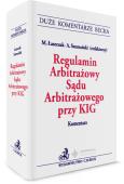 Regulamin Arbitrażowy Sądu Arbitrażowego przy KIG. Komentarz