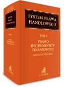 Prawo instrumentów finansowych. System Prawa Handlowego. Tom 4