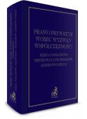 Prawo prywatne wobec wyzwań współczesności. Księga pamiątkowa dedykowana Profesorowi Leszkowi Ogiegle