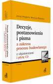 Decyzje, postanowienia i pisma z zakresu procesu budowlanego z objaśnieniami i płytą CD
