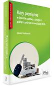 Kary pieniężne w świetle ustawy o drogach publicznych po nowelizacji KPA + płyta CD