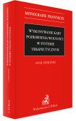 Wykonywanie kary pozbawienia wolności w systemie terapeutycznym