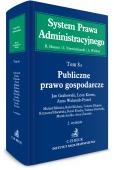 Publiczne prawo gospodarcze. System Prawa Administracyjnego. Tom 8 A