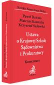 Ustawa o Krajowej Szkole Sądownictwa i Prokuratury. Komentarz