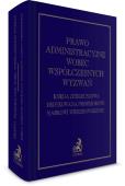 Prawo administracyjne wobec współczesnych wyzwań. Księga jubileuszowa dedykowana profesorowi Markowi Wierzbowskiemu