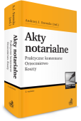 Akty notarialne. Praktyczne komentarze. Orzecznictwo. Koszty + Płyta CD
