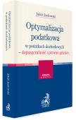 Optymalizacja podatkowa w podatkach dochodowych - dopuszczalność i prawne granice