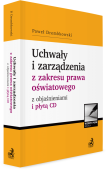 Uchwały i zarządzenia z zakresu prawa oświatowego z objaśnieniami i płytą CD
