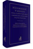 Różnorodność w jedności. Studia z zakresu prawa pracy, zabezpieczenia społecznego i polityki społecznej. Księga pamiątkowa prof. Wojciecha Muszalskiego