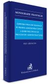 Zjawisko proceduralizacji w prawie administracyjnym a kierunki ewolucji procedury administracyjnej
