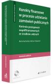 Korekty finansowe w procesie udzielania zamówień publicznych. Kontrola postępowań współfinansowanych ze środków unijnych
