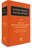 Prawo restrukturyzacyjne i upadłościowe. System Prawa Handlowego. Tom 6