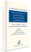 Public and Private Law and the Challenges of New Technologies and Digital Markets. Volume I. Regulatory Challenges