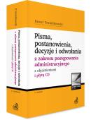 Pisma, postanowienia, decyzje i odwołania z zakresu postępowania administracyjnego z objaśnieniami i płytą CD