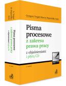 Pisma procesowe z zakresu prawa pracy z objaśnieniami i płytą CD