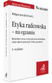 Etyka radcowska – na egzamin. Komentarz wraz z orzecznictwem do Kodeksu etyki radców prawnych. Teksty przepisów