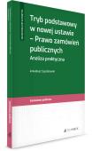 Tryb podstawowy w nowej ustawie - Prawo zamówień publicznych. Analiza praktyczna