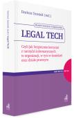 Legal tech. Czyli jak bezpiecznie korzystać z narzędzi informatycznych w organizacji, w tym w kancelarii oraz dziale prawnym