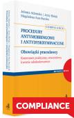 Procedury antymobbingowe i antydyskryminacyjne. Obowiązki pracodawcy. Komentarz praktyczny, orzecznictwo, kwestie odszkodowawcze