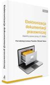 Elektronizacja dokumentacji pracowniczej. Aspekty prawa pracy, IT i RODO