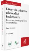 Kazusy dla aplikantów adwokackich i radcowskich. Prawo karne, cywilne, gospodarcze i administracyjne