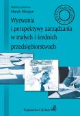 Wyzwania i perspektywy zarządzania w małych i średnich przedsiębiorstwach