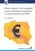 Polityka spójności UE a proces zmniejszenia dysproporcji w rozwoju gospodarczym Polski