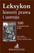 Leksykon historii prawa i ustroju. 100 podstawowych pojęć