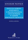 Ewolucja ochrony konsumenta w prawie kolizyjnym Unii Europejskiej w zakresie zobowiązań umownych