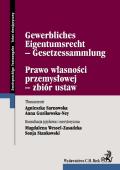 Prawo własności przemysłowej - zbiór ustaw. Gewerbliches Eigentumsrecht - Gesetzessammlung