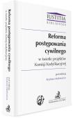 Reforma postępowania cywilnego w świetle projektów Komisji Kodyfikacyjnej