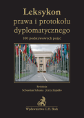 Leksykon prawa i protokołu dyplomatycznego. 100 podstawowych pojęć