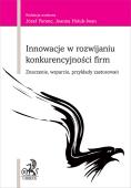 Innowacje w rozwijaniu konkurencyjności firm Znaczenie, wsparcie, przykłady zastosowań