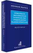 Interes publiczny i jego oddziaływanie na powstanie, treść i wykonywanie praw własności intelektualnej