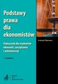 Podstawy prawa dla ekonomistów. Podręcznik dla studentów ekonomii, zarządzania i administracji