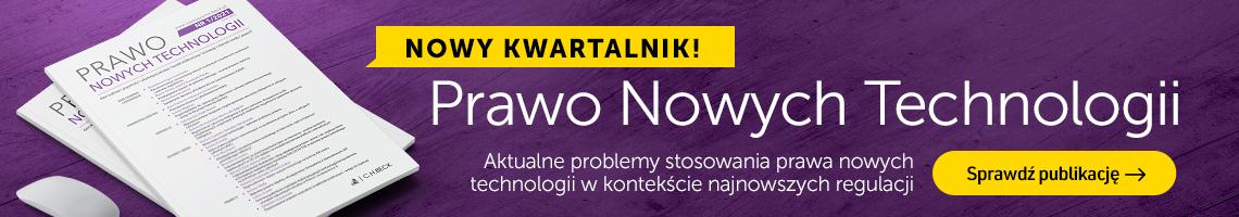 Prawo Nowych Technologii   Sprawdź najnowszy kwartalnik!