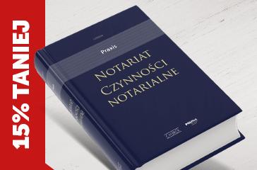 Notariat. Czynności notarialne. Praxis