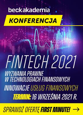 Konferencja FinTech 2021. Wyzwania prawne w sektorze technologii finansowych