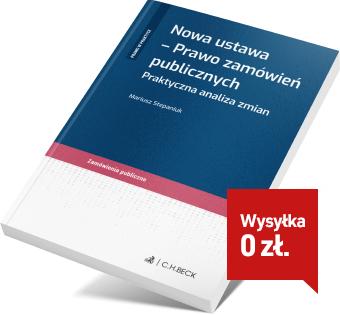 Nowa ustawa - Prawo zamówień publicznych. Praktyczna analiza zmian